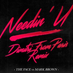 NEEDIN' U - DIMITRI FROM PARIS REMIX -pre-order-