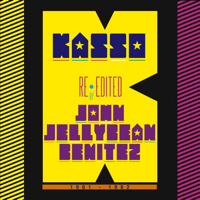 KASSO RE-EDITED BY JOHN JELLYBEAN BENITEZ -pre-order-