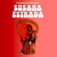 THE SEXADELIC DISCO FUNK SOUND OF SUSANA ESTRADA (LP) -pre-order