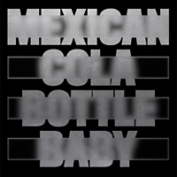 MEXICAN COLA BOTTLE BABY (INCL. PEAKING LIGHTS REMIXES)