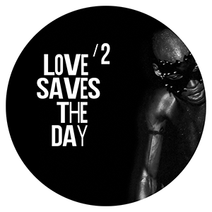 LOVE SAVES THE DAY /2