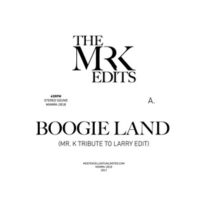 BOOGIE LAND B/W LADY, LADY, LADY (EDITS BY MR. K)