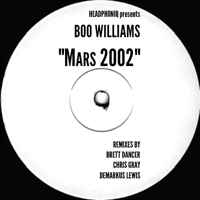 MARS 2002 REMIXES-BRETT DANCER/CHRIS GRAY/DEMARKUS LEWIS REMIXES