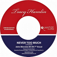 NEVER TOO MUCH - JOHN MORALES MIXES (7 inch)