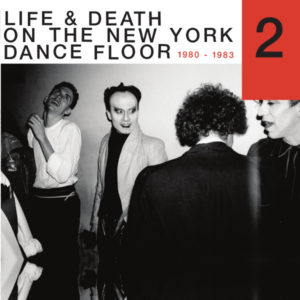LIFE & DEATH ON THE NEW YORK DANCE FLOOR 1980-1983 PART 2 (2LP)
