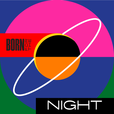 BORN FOR THE NIGHT -pre-order-