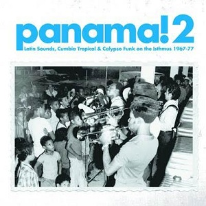 PANAMA! 2:LATIN SOUNDS,CUMBIA TROPICAL&CALYPSO FUNK...67-77(2LP)