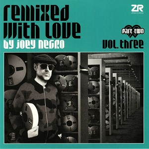 REMIXED WITH LOVE BY JOEY NEGRO VOL.3 (PART.2) (W-PACK)