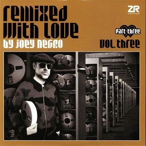 REMIXED WITH LOVE BY JOEY NEGRO VOL.3 (PART.3) (W-PACK)