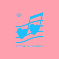 FIVE YEARS OF LOVING NOTES (W-PACK)