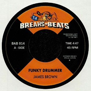 FUNKY DRUMMER (EXTENDED BREAKS SPECIAL EDITION) (7 inch)