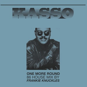 ONE MORE ROUND (86 HOUSE MIX BY FRANKIE KNUCKLES)