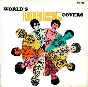 WORLD'S FUNKIEST COVERS (LP)