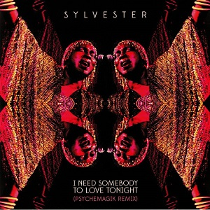 I NEED SOMEBODY TO LOVE TONIGHT (PSYCHEMAGIK REMIX)