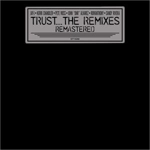 TRUST....THE REMIXES - LIMITED WHITE VINYL (W-PACK)