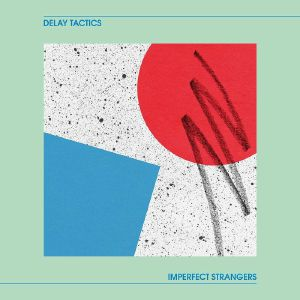 IMPERFECT STRANGERS (LP) -pre-order-