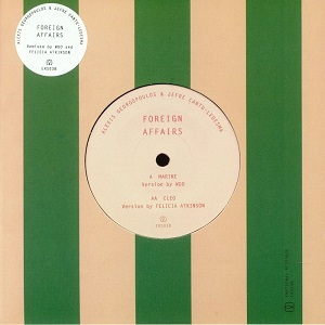 FOREIGN AFFAIRS (WOO & FELICIA ATKINSON MIXES) (7 inch)