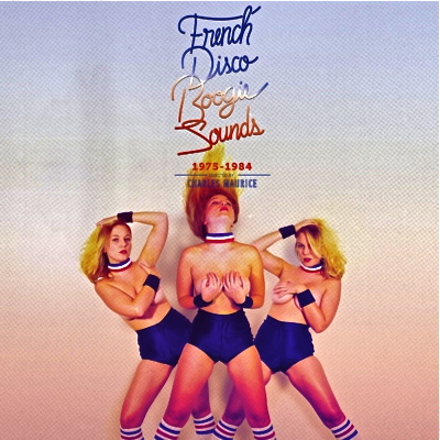 FRENCH DISCO BOOGIE SOUNDS (1975-1984) (W-PACK)