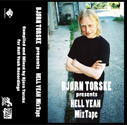 BJORN TORSKE PRESENTS HELL YEAH (MIX-TAPE)