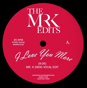 I LOVE YOU MORE (THE MR K EDITS)
