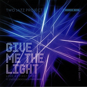 GIVE ME LIGHT (LOVE AT FIRST SIGHT) - T-GROOVE REMIX (7 inch)