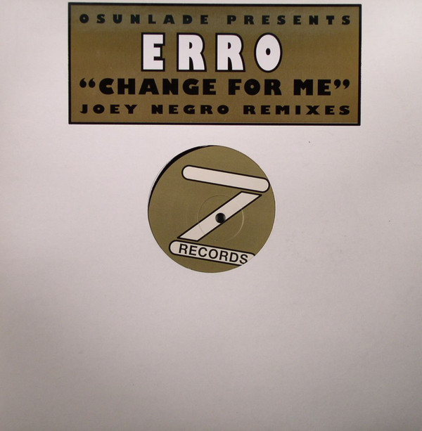 CHANGE FOR ME (JOEY NEGRO remix) prod. by OSUNLADE (USED)