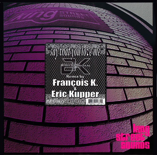 SAY THAT YOU LOVE ME (REMIXED by FRANCOIS K & ERIC KUPPER) (USED