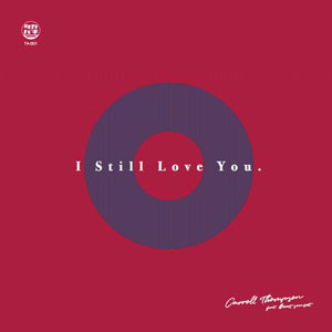 I STILL LOVE YOU (7 inch) [TA001] - CARROLL THOMPSON / BEAT