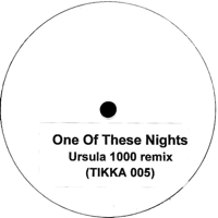 VOL. 5 ONE OF THESE NIGHTS (URSULA 1000 REMIX)