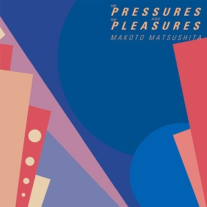 THE PRESSURES AND THE PLEASURES (LP)