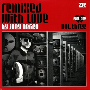 760ee34ce01fa9 REMIXED WITH LOVE BY JOEY NEGRO VOL.3 (PART.1) (W-PACK)  ZEDDLP45 ...