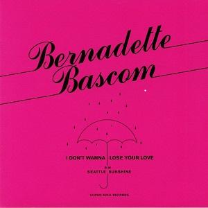 1370bd811de51 I DON T WANNA LOSE YOUR LOVE (7 inch)  ZP18  - BERNADETTE BASCOM ...